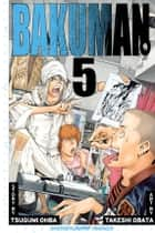 Bakuman。, Vol. 5 - Yearbook and Photobook ebook by Tsugumi Ohba, Takeshi Obata