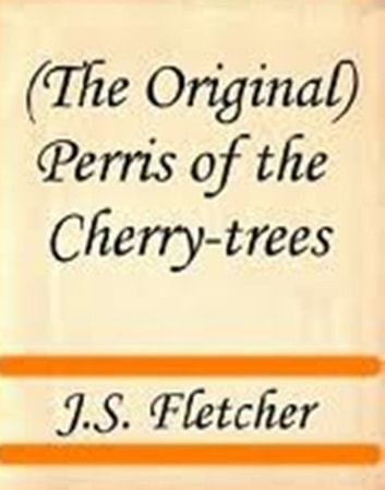 Perris of the Cherry-trees ebook by J S Fletcher