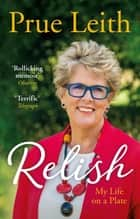 Relish - My Life on a Plate ebook by