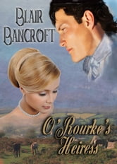 O'Rourke's Heiress ebook by Blair Bancroft