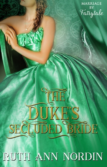 The Duke's Secluded Bride ebook by Ruth Ann Nordin
