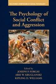 The Psychology of Social Conflict and Aggression ebook by Forgas, Joseph P.