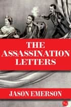 The Assassination Letters ebook by Jason Emerson