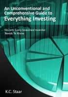 Secrets Every Seasoned Investor Needs to Know ebook by K.C. Staar