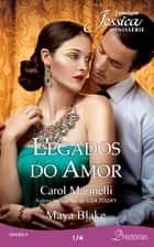 Legados do Amor 1 de 4 eBook by Carol Marinelli, Maya Blake, Ligia Chabú,...