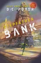 STEPFATHER BANK ebook by D. C. Poyer