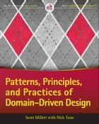 Patterns, Principles, and Practices of Domain-Driven Design ebook by Scott Millett, Nick Tune