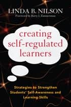 Creating Self-Regulated Learners ebook by Linda Nilson,Barry J. Zimmerman