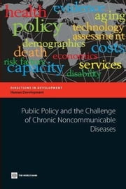 Public Policy & the Challenge of Chronic Noncommunicable Dispublic Policy & the Challenge of Chronic Noncommunicable Diseases ebook by Adeyi, Olusoji
