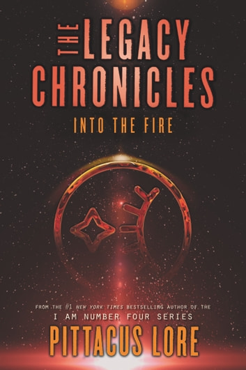 The Legacy Chronicles: Into the Fire ekitaplar by Pittacus Lore