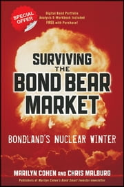Surviving the Bond Bear Market - Bondland's Nuclear Winter ebook by Marilyn Cohen,Christopher R. Malburg