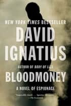 Bloodmoney: A Novel of Espionage ebook by David Ignatius