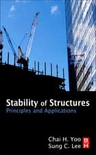 Stability of Structures ebook by Chai H Yoo,Sung Lee