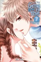 Come to me T07 ebook by Nachi Yuki