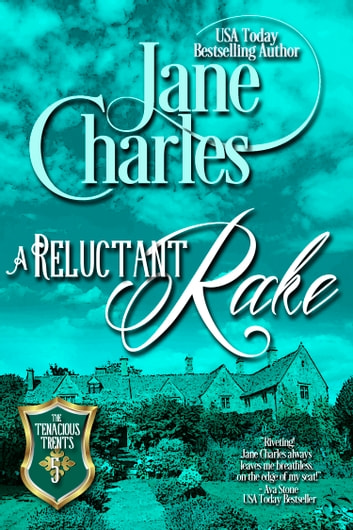 A Reluctant Rake (Tenacious Trents - #4) ebook by Jane Charles