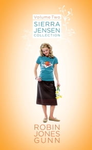 Sierra Jensen Collection, Vol 2 ebook by Robin Jones Gunn