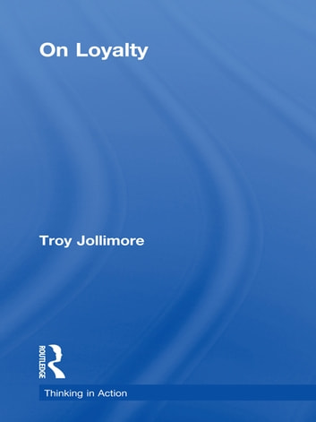 On Loyalty ebook by Troy Jollimore