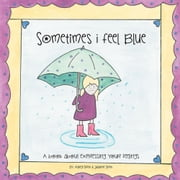 Sometimes I Feel Blue - A Book about Expressing Your Feelings ebook by Margi Smith