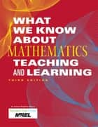 What We Know About Mathematics Teaching and Learning ebook by McREL