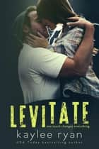 Levitate ebook by Kaylee Ryan