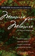 Measure for Measure ebook by William Shakespeare, Dr. Barbara A. Mowat, Paul Werstine,...