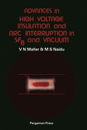 Advances in High Voltage Insulation and Arc Interruption in SF6 and Vacuum ebook by Maller, V. N.