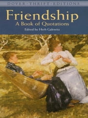 Friendship - A Book of Quotations ebook by Herb Galewitz