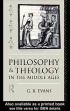 Philosophy and Theology in the Middle Ages ebook by G. R. Evans