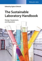 The Sustainable Laboratory Handbook - Design, Equipment, and Operation ebook by Egbert Dittrich