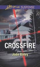Crossfire ebook by Jodie Bailey