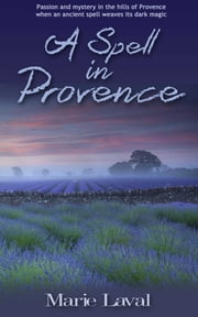 A Spell in Provence ebook by Marie Laval