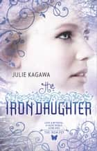 The Iron Daughter eBook par Julie Kagawa