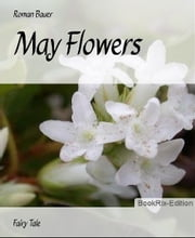 May Flowers ebook by Roman Bauer