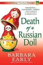 Death of a Russian Doll - A Vintage Toy Shop Mystery ebook by Barbara Early