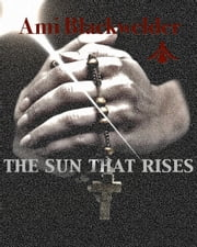 The Sun that Rises ebook by Ami Blackwelder