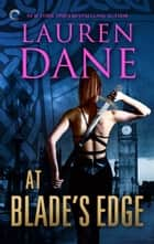 At Blade's Edge ebook by Lauren Dane