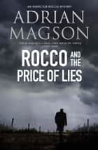Rocco and the Price of Lies ebook by Adrian Magson