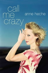 Call Me Crazy ebook by Anne Heche