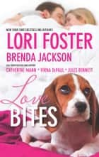 Love Bites - Love Unleashed\Smookie and the Bandit\Molly Wants a Hero\Dog Tags\Mane Haven ebook by Lori Foster, Brenda Jackson, Virna DePaul,...