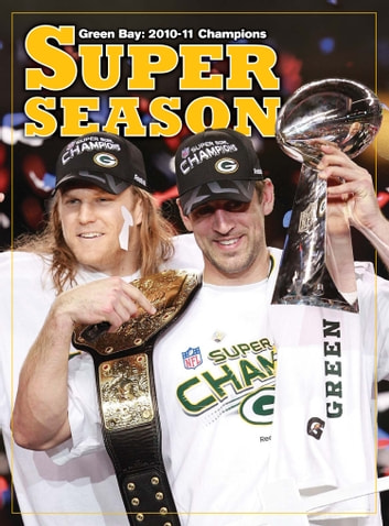 A Super Season - Green Bay 2010-11 Champions ebook by