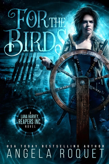 For the Birds - Lana Harvey, Reapers Inc., #3 ebook by Angela Roquet