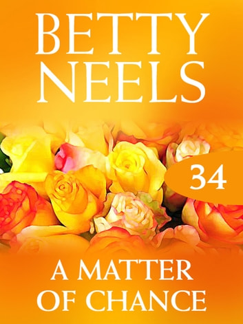 Matter Of Chance (Betty Neels Collection) ebook by Betty Neels