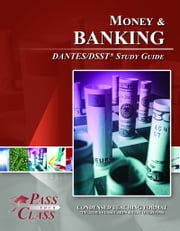DSST Money and Banking DANTES Test Study Guide ebook by PassYourClass Study Guides