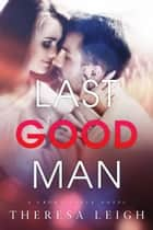 Last Good Man - A Crown Creek Standalone ebook by Theresa Leigh, Vivian Lux