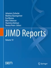 JIMD Reports, Volume 19 ebook by Johannes Zschocke,Matthias Baumgartner,Eva Morava,Marc Patterson,Shamima Rahman,Verena Peters