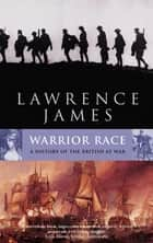 Warrior Race - A History of the British at War ebook by