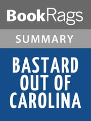 Bastard Out of Carolina by Dorothy Allison Summary & Study Guide ebook by BookRags