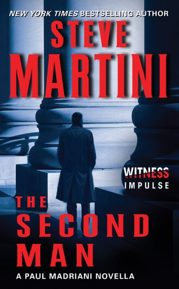 The Second Man - A Paul Madriani Novella ebook by Steve Martini