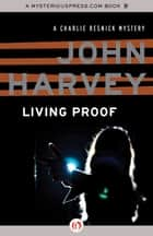 Living Proof ebook by John Harvey