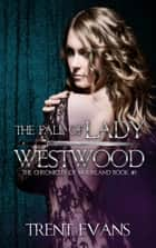 The Fall of Lady Westwood ebook by Trent Evans